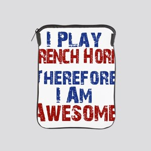 I Play French Horn iPad Sleeve