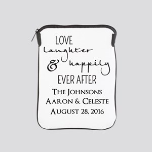 Love Laughter and Happily Ever After iPad Sleeve