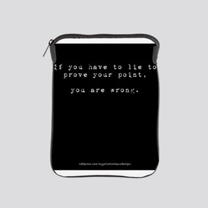 Lies mean you're wrong iPad Sleeve