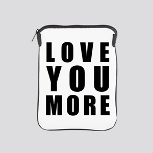 Love You More iPad Sleeve