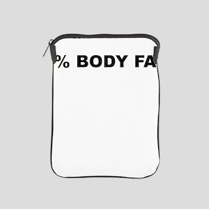 0PERCENT BODY FAT iPad Sleeve