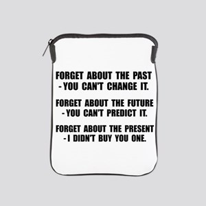 Forget Present iPad Sleeve