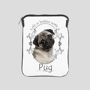 Lifes Better Pug iPad Sleeve
