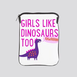 Girls Like Dinosaurs Too RAWRRHH iPad Sleeve