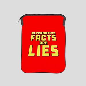 Alternative Facts Are Lies iPad Sleeve