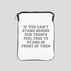 IF-YOU-CANT-STAND-BEHIND-OUT-TROOPS-FRESH-GRAY iPa