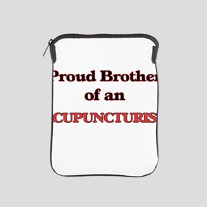 Proud Brother of a Acupuncturist iPad Sleeve