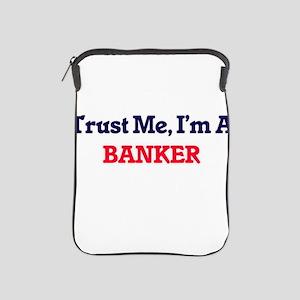 Trust me, I'm a Banker iPad Sleeve