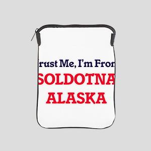 Trust Me, I'm from Soldotna Alaska iPad Sleeve