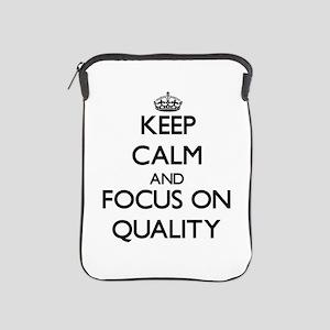 Keep Calm and focus on Quality iPad Sleeve