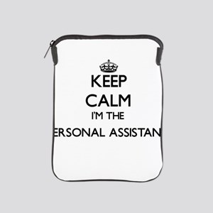 Keep calm I'm the Personal Assistant iPad Sleeve