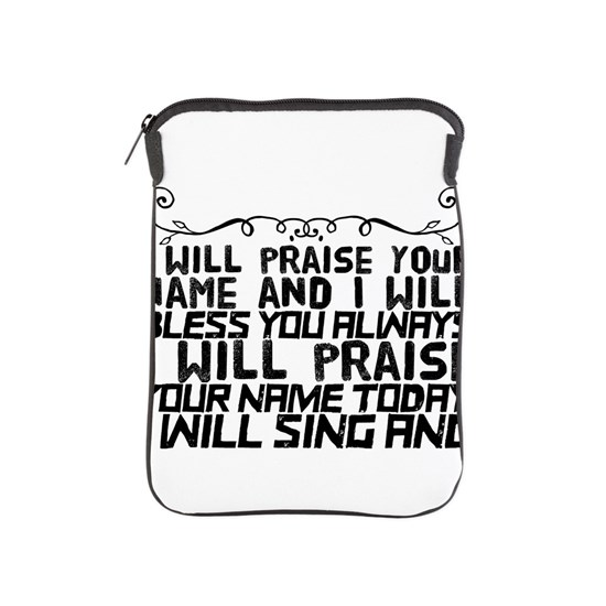 I will praise your name and I will bless you alway