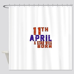 11 April A Star Was Born Shower Curtain