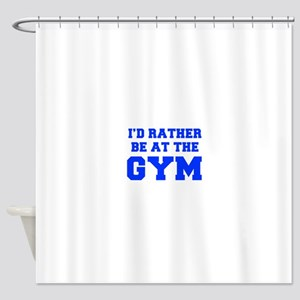 ID-RATHER-BE-AT-THE-GYM-FRESH-BLUE Shower Curtain