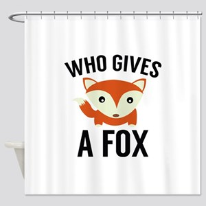 Who Gives A Fox Shower Curtain