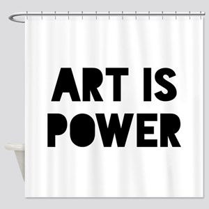 Art is Power Shower Curtain