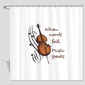 WHEN WORDS FAIL Shower Curtain