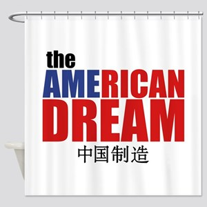 The American Dream (made in China) Shower Curtain