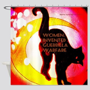 Women Invented Guerrilla War Shower Curtain