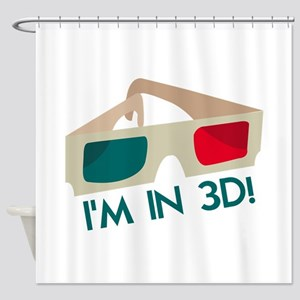 Im In 3D! Shower Curtain