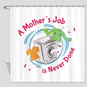 Mothers Job Shower Curtain
