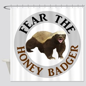 Honey Badger Fear Shower Curtain