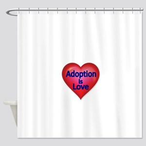 Adoption is love Shower Curtain