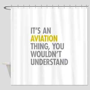 Its An Aviation Thing Shower Curtain