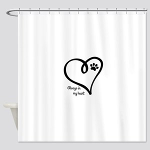 Always in my Heart Shower Curtain