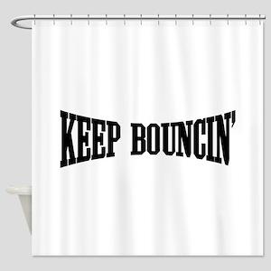 Keep Bouncin' Shower Curtain