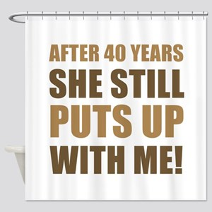 40th Anniversary Humor For Men Shower Curtain
