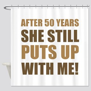 50th Anniversary Humor For Men Shower Curtain