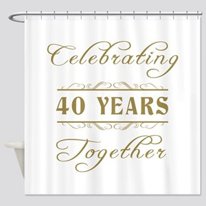 Celebrating 40 Years Together Shower Curtain