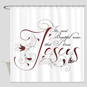 Beautiful name of Jesus Shower Curtain