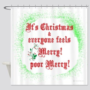 Everyone Feels Merry! Shower Curtain