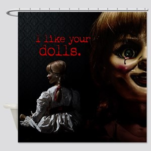 I Like Your Dolls Shower Curtain