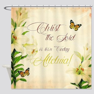 Christ the Lord is ris'n today Shower Curtain