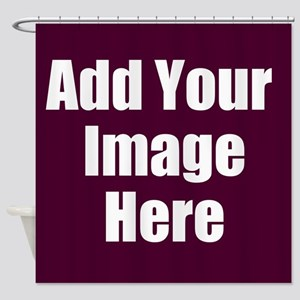 Add Your Image Here Shower Curtain