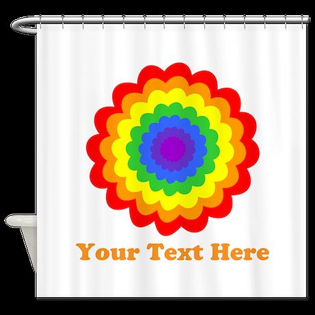 Rainbow Flower with Custom Text. Shower Curtain