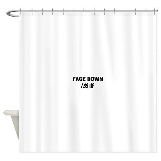 Ass up shower down