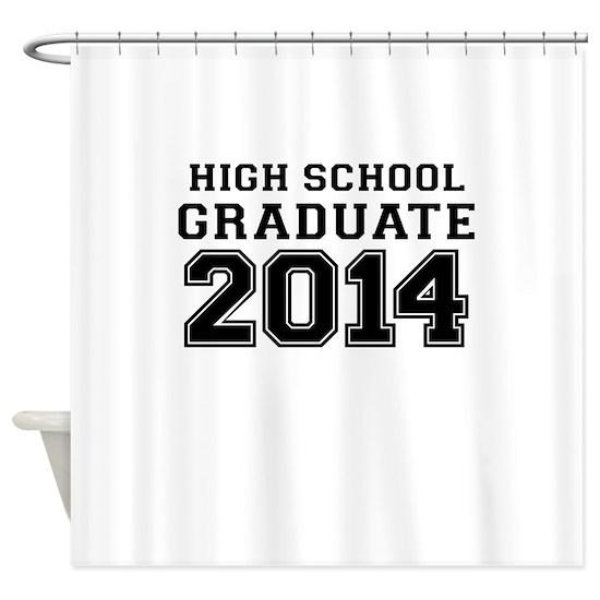 HIGH SCHOOL GRADUATE 2014 Shower Curtain by MamaDiggs