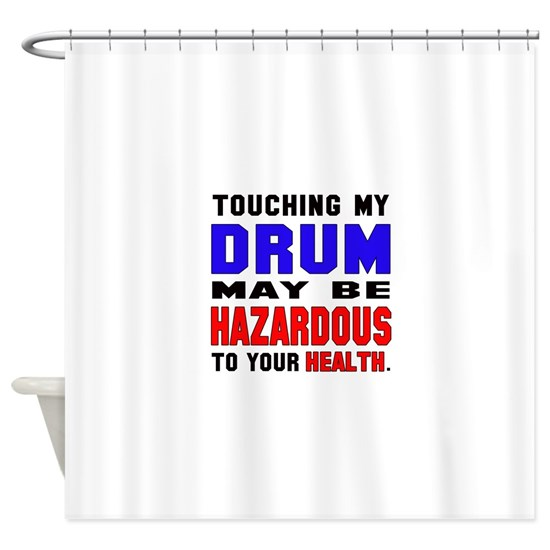 Touching my Drum May be hazardous to your health