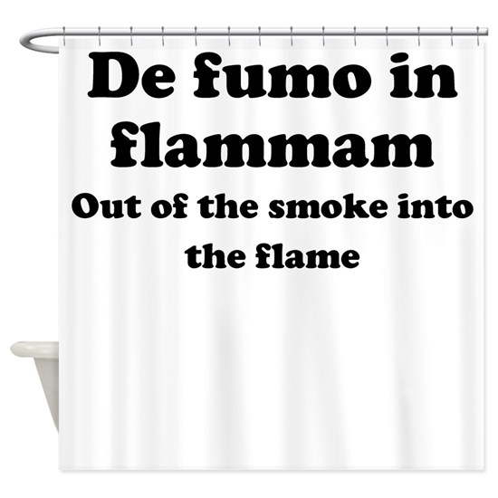 De fumo in flammam
