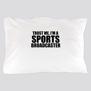 Trust Me, I'm A Sports Broadcaster Pillow Case