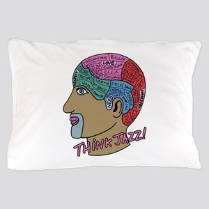 THINK JAZZ! Pillow Case