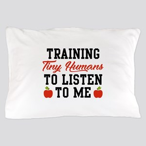 Training Tiny Humans Pillow Case