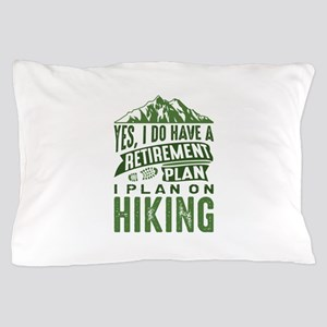 Retirement Plan Hiking Pillow Case