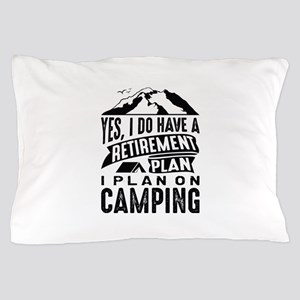 Retirement Plan Camping Pillow Case