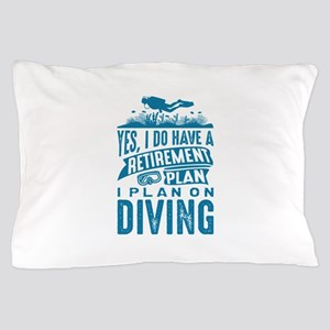 Retirement Plan Diving Pillow Case