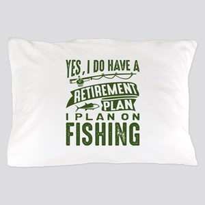 Retirement Plan Fishing Pillow Case